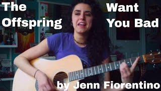 The Offspring -Want You Bad (Acoustic Cover)