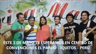 BRISA MARINA DE SECHURA ESTE 01 DE MAYO 2015 - CENTRO DE CONVENCIONES EL PARDO - IQUITOS - PERU