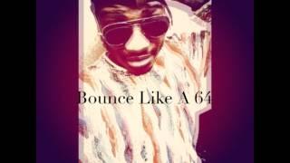 Bounce Like A 64