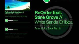 ReOrder feat. Stine Grove - White Sands Of Ibiza (Astuni & Le Saux Remix)