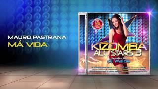 Mauro Pastrana - Ma Vida (Kizomba All Stars 3)