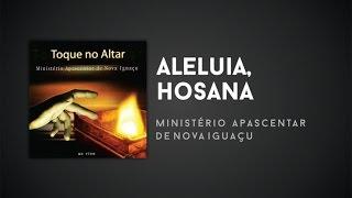 Ministério Apascentar de Nova Iguaçu - Aleluia, Hosana
