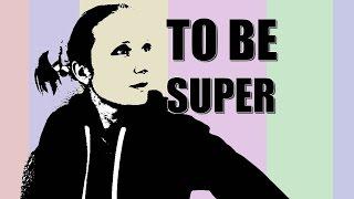 ☆To Be Super☆[Original Song] Hania