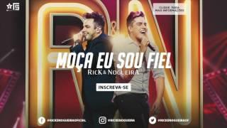 Rick & Nogueira - Moça Eu Sou Fiel | DVD Uma História Pra Contar