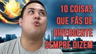 10 coisas que fãs de Divergente sempre dizem | Literatop