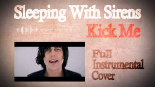 Sleeping With Sirens - Kick Me - Full Instrumental Cover!!