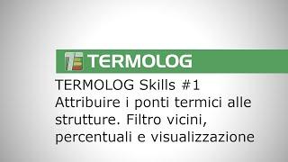 TERMOLOG 12: associazione dei ponti termici, filtro vicini e visualizzazione