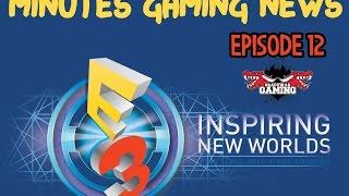 Minutes Gaming News - épisode 12 / E3 2016