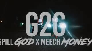 G2G | Spill God ft Meech Money | Dir By @TheCinemaGods