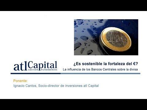 Influencia de los Bancos Centrales sobre las divisas: el por qué del fortalecimiento del Euro, Ignacio Cantos (Director de Inversiones de ALT Capital)