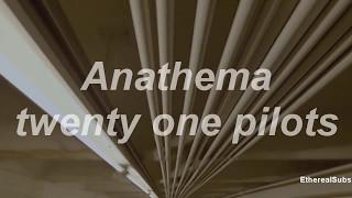 Anathema - Twenty one pilots (Español)