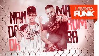 MC Maromba e MC Nando DK - Bombada Tu Toma (DJ DN) Lançamento 2017
