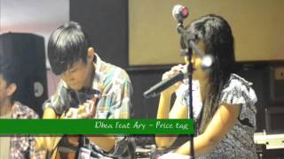 Dhea feat Ary -  Price tag ( Jessie J )