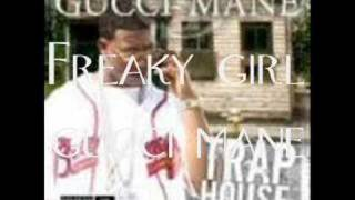Gucci mane- freaky girl