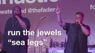 "live performance: Run the Jewels, ""Sea Legs"" at #uncapped - vitaminwater & FADER TV"