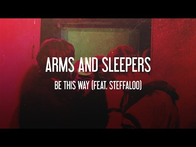 Vídeo de Be This Way de Arms and Sleepers (audio)