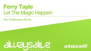 Ferry Tayle - Let The Magic Happen (The Thrillseekers Remix) [OUT NOW]