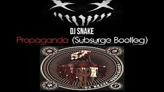 DJ Snake - PROPAGANDA (Subsurge Bootleg)