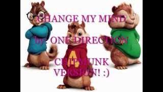 change my mind by one direction (chipmunk version)