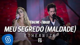 Thaeme & Thiago - Meu Segredo (Maldade) | DVD Ethernize