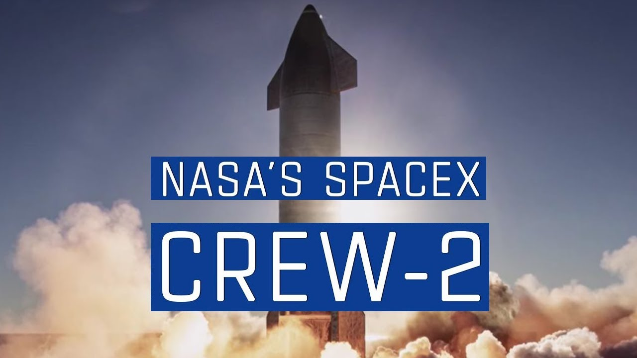 NASA's SpaceX Crew-2 Mission to the International Space Station – Mission Overview