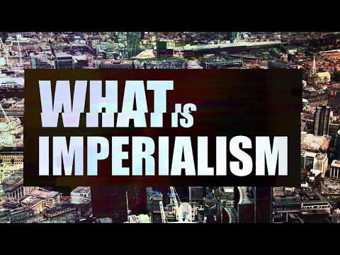 History is Marching | Part one: Imperialism, the Highest Stage of Capitalism