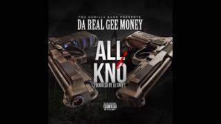 Da Real Gee Money   All I Know  G Code Lyrics ( in description )