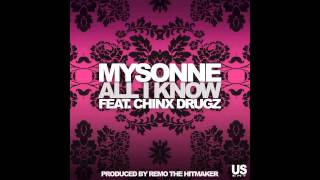 Mysonne feat. Chinx Drugz - All I Know