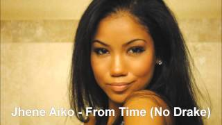Jhene Aiko - From Time (Solo - No Drake)