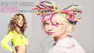 Beyonce ft. Sia - Pretty Hurts