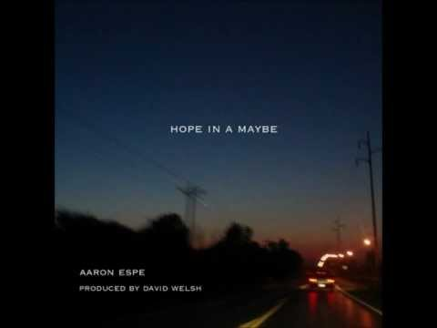 aaron-espe-hope-in-a-maybe-dude