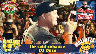DJ Düse - Ihr seid zuhause - Mallorca Hits 2016