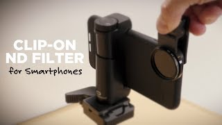A Clip-On ND Filter for Smartphones