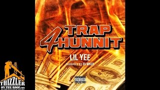 Lil Yee - Trap4Hunnit (prod. Eli Myles) [Thizzler.com Exclusive]