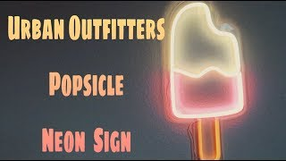 Urban Outfitters Popsicle Neon Sign unboxing | UO开箱