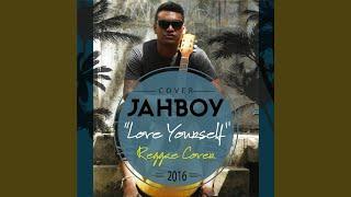 Love Yourself (Reggae Cover)