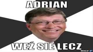 Chooba - Adrian, weź sie lecz