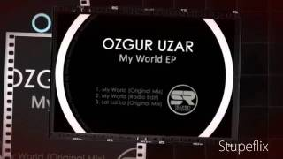 Ozgur Uzar - My World (Radio Mix)