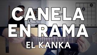 Canela En Rama El Kanka Tutorial Cover - Guitarra [Mauro Martinez]
