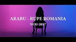 Arabu - RUPE ROMANIA [ feat. Nicky YAYA] HIT 2017