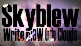 """Skyblew """"Write BLEW On the Clouds 2"""" Promo"""