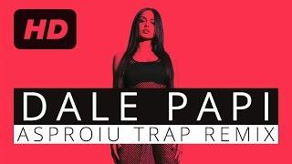 Lariss - Dale Papi (Asproiu Trap Remix)