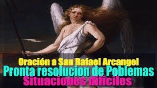 Oración a San Rafael Arcángel para  la pronta solución de problemas y situaciones Difíciles