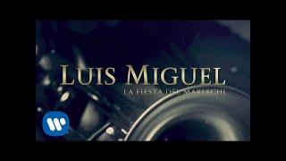 Luis Miguel - La Fiesta Del Mariachi (Lyric Video)