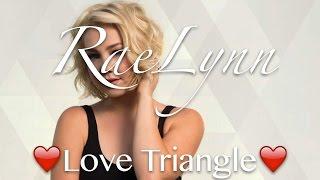 Love Triangle - RaeLynn (Lyrics)