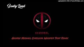 Careless Whisper Trap Remix