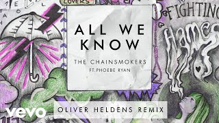 The Chainsmokers - All We Know (Oliver Heldens Remix Audio) ft. Phoebe Ryan