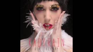 Kady Rain - Rue the Day (Audio)