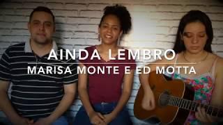 Ainda Lembro - Marisa Monte e Ed Mota (Cover)