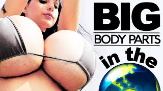 11 Biggest Body Parts In The World width=